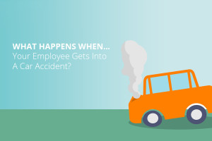 What Happens When Your Employee Gets Into A Car Accident?