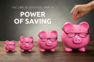Law of Success: Power of Saving