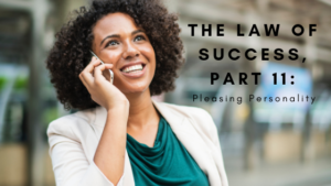 The Law of Success, Part 11