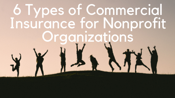 6 Types of Commercial Insurance for Nonprofit Organizations