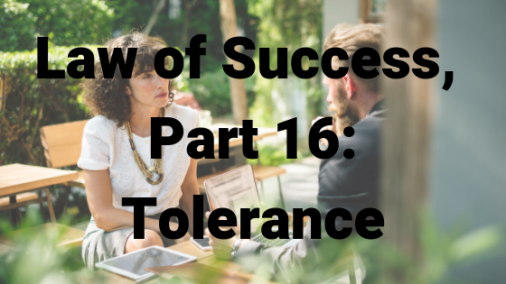 Law of Success, Part 16_ Tolerance