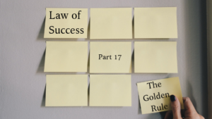 Law of Success, The Golden Rule