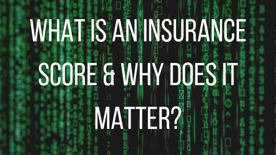 What is an Insurance Score & Why does it matter